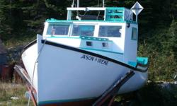 Fibreglass hull 28 ft  292 marine engine power steering VHF,sounder,trap hauler yard trailer,well looked after.Was 15900 now 13900.OBO.Located in Cape Breton